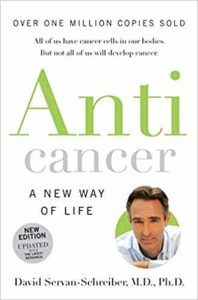 Anticancer - a new way of life