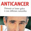 Anticancer : comment survivre au cancer